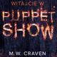 Witajcie w Puppet Show - M. W. Craven
