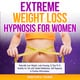 Extreme Weight Loss Hypnosis for Women - Mindfulness Training