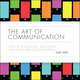 The Art of Communication: How to be authentic, lead others and create strong connections - Judy Apps