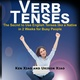 Verb Tenses: The Secret to Use English Tenses like a Native in 2 Weeks for Busy People - Ken Xiao, Urison Xiao