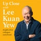 Up Close with Lee Kuan Yew - Insights from colleagues and friends - Various Authors