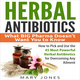 Herbal Antibiotics: What BIG Pharma Doesn't Want You to Know - Mary Jones