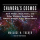 Chandra's Cosmos: Dark Matter, Black Holes, and Other Wonders Revealed by NASA's Premier X-Ray Observatory - Wallace H. Tucker