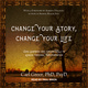 Change Your Story, Change Your Life: Using Shamanic and Jungian Tools to Achieve Personal Transformation - Carl Greer