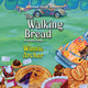 The Walking Bread - Winnie Archer