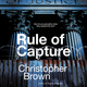 Rule of Capture - Christopher Brown