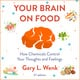 Your Brain on Food - Gary Wenk