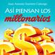 Así piensan los millonarios - Juan Antonio Guerrero