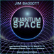 Quantum Space - Jim Baggott