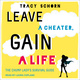 Leave a Cheater, Gain a Life: The Chump Lady's Survival Guide - Tracy Schorn