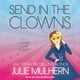 Send in the Clowns - Julie Mulhern