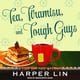 Tea, Tiramisu, and Tough Guys - Harper Lin