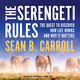 The Serengeti Rules - Sean B. Carroll