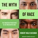 The Myth of Race - Robert Wald Sussman