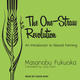 The One-Straw Revolution - Masanobu Fukuoka