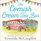 The Cornish Cream Tea Bus - Cressida McLaughlin