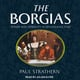 The Borgias - Paul Strathern