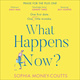 What Happens Now? - Sophia Money-Coutts