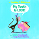 Monkey and Cake: My Tooth is Lost - Drew Daywalt