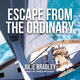 Escape from the Ordinary - Julie Bradley
