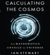Calculating the Cosmos: How Mathematics Unveils the Universe - Ian Stewart