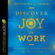 Discover Joy in Work - Shundrawn A. Thomas