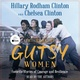 The Book of Gutsy Women: Favorite Stories of Courage and Resilience - Chelsea Clinton, Hillary Rodham Clinton
