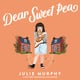 Dear Sweet Pea - Julie Murphy
