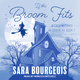 If the Broom Fits - Sara Bourgeois