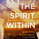 The Spirit Within: Getting to Know the Person and the Purpose of the Holy Spirit - Rob King, Eric Ferris