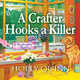 A Crafter Hooks a Killer - Holly Quinn