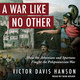 A War Like No Other: How the Athenians and Spartans Fought the Peloponnesian War - Victor Davis Hanson