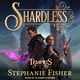 Shardless - Stephanie Fisher