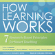 How Learning Works: Seven Research-Based Principles for Smart Teaching - Susan A. Ambrose, Michael W. Bridges, Michele DiPietro, Marsha C. Lovett, Marie K. Norman