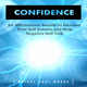 Confidence: An Affirmations Bundle to Increase Your Self Esteem and Stop Negative Self Talk - Bright Soul Words