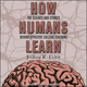 How Humans Learn: The Science and Stories behind Effective College Teaching - Joshua Eyler