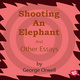 Shooting an Elephant and other Essays - George Orwell