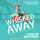 Whisked Away - Melanie Summers