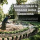 Simple, Cheap and Organic Home Gardening - Chirag Patel