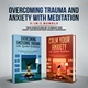 Overcoming Trauma & Anxiety with Meditation 2-in-1 Bundle - Karen Hills