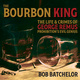 The Bourbon King: The Life and Crimes of George Remus, Prohibition's Evil Genius - Bob Batchelor