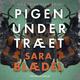 Pigen under træet - Sara Blædel