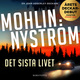 Det sista livet - Peter Nyström, Peter Mohlin