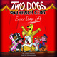 Two Dogs in a Trench Coat Enter Stage Left - Julie Falatko