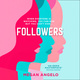 Followers - Megan Angelo