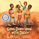 Going Down Home With Daddy - Kelly Starling Lyons