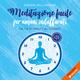 Meditazione facile per umani indaffarati - Grazia Pallagrosi