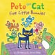 Pete the Cat: Five Little Bunnies - James Dean, Kimberly Dean