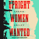 Upright Women Wanted - Sarah Gailey