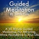 Guided Meditation: A 30 Minute Guided Meditation For Attracting More Abundance In Your Life - Sarah Cole